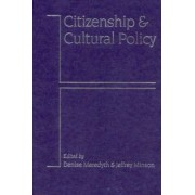 Citizenship and Cultural Policy by Denise Meredyth