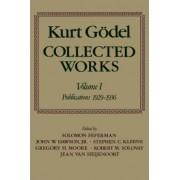 Kurt Godel: Collected Works: V.1 by Kurt G