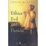 Ethics, Evil, and Fiction by Colin McGinn