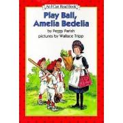 Play Ball, Amelia Bedelia by Peggy Parish