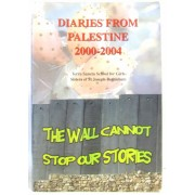 Diaries From Palestine 2000-2004 -The Wall Cannot Stop Our Stories