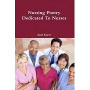 Nursing Poetry Dedicated to Nurses by Zach Keyer