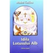 Idila Lotusului Alb - Mabel Collins