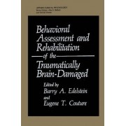 Behavioral Assessment and Rehabilitation of the Traumatically Brain-damaged by Eugene T. Couture