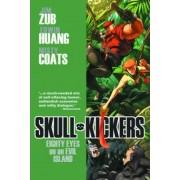 Skullkickers Volume 4: Eighty Eyes on an Evil Island TP by Jim Zub