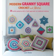 Modern Granny Square Crochet and More by Laura Strutt
