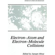 Electron-atom and Electron-molecule Collisions by J