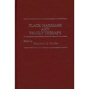 Black Marriage and Family Therapy by C. Obudho Jackson