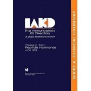 The Immunoassay Kit Directory: Peptide Hormones June 1994 v. 3, Part 1 by Hugh Young