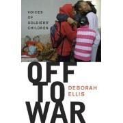 Off to War by Deborah Ellis