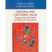 Creating and Capturing Value by Garth Saloner