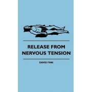 Release From Nervous Tension by David Fink