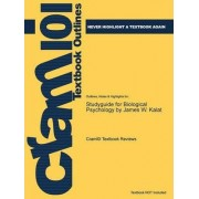 Studyguide for Biological Psychology by James W. Kalat, ISBN by Cram101 Textbook Reviews