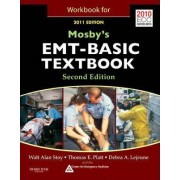 Workbook for Mosby's EMT Textbook 2011 by Walt A. Stoy