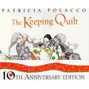 The Keeping Quilt Tenth Anniversary Edition by Patricia Polacco