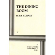 The Dining Room by A R Gurney