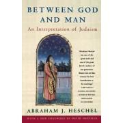 Between God and Man by Abraham Joshua Heschel