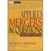 Applied Mergers and Acquisitions University Edition by Robert F. Bruner