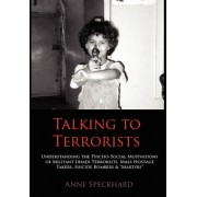 Talking to Terrorists by Anne Speckhard