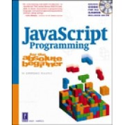 Javascript Programming for the Absolute Beginner by Andy Harris