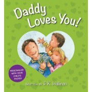Daddy Loves You! by P K Hallinan