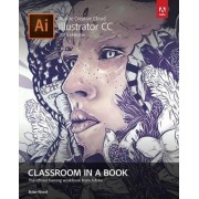 Adobe Illustrator CC Classroom in a Book 2015 by Brian Wood