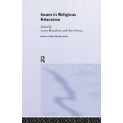 Issues in Religious Education by Lynne Broadbent