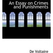 An Essay on Crimes and Punishments by De Voltaire