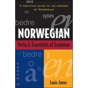 Norwegian Verbs And Essentials of Grammar by Louis E. Janus