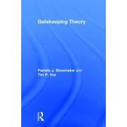 Gatekeeping Theory by Pamela J. Shoemaker