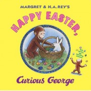 Happy Easter, Curious George by H.A. Rey