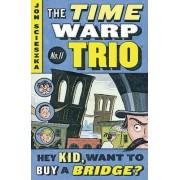 Hey Kid, Want to Buy a Bridge? by Jon Scieszka