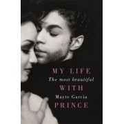Mayte Garcia The Most Beautiful: My Life With Prince