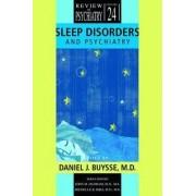 Sleep Disorders and Psychiatry by Daniel J. Buysse