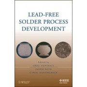 Lead-Free Solder Process Development by Jasbir Bath