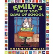 Emily's First 100 Days of School by Rosemary Wells
