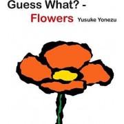Guess What?--Flowers by Yusuke Yonezu
