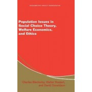 Population Issues in Social Choice Theory, Welfare Economics, and Ethics by Charles Blackorby