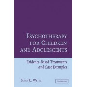 Psychotherapy for Children and Adolescents by John R. Weisz
