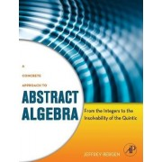 A Concrete Approach to Abstract Algebra by Jeffrey Bergen