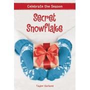 Celebrate the Season: Secret Snowflake