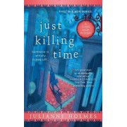 Just Killing Time by Julianne Holmes