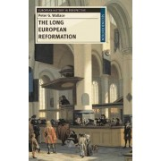 The Long European Reformation 2012 by Peter G. Wallace