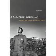A Floating Chinaman by Hua Hsu