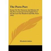 The Poets Poet by Elizabeth Atkins
