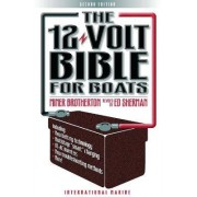 The 12-volt Bible for Boats by Miner K. Brotherton