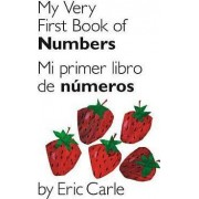 My Very First Book of Numbers/Mi Primer Libro de Numeros by Eric Carle