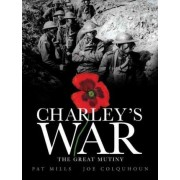 Charley's War: Great Mutiny by Pat Mills