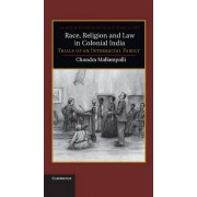 Race, Religion and Law in Colonial India by Chandra Mallampalli