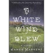 White Wind Blew by James Market